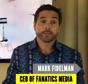 Chuyên gia marketing Mark Fidelman - CEO Công ty Fanatics Media.